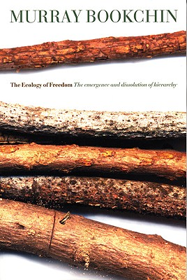 The Ecology Of Freedom By Bookchin, Murray